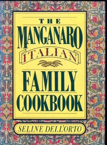 The Manganaro Italian Family Cookbook