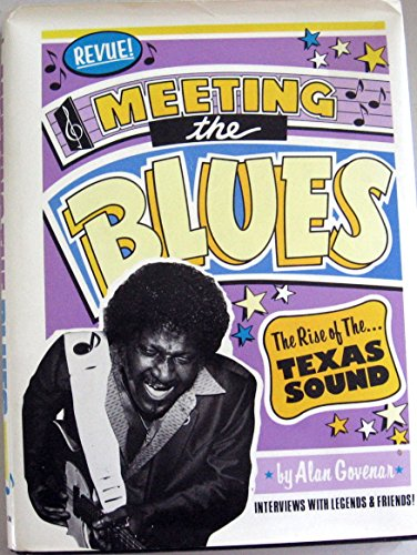 Meeting the Blues: The Rise of the Texas Sound: Govenar, Alan