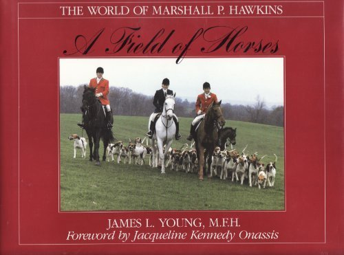9780878336258: A Field of Horses: The World of Marshall P. Hawkins