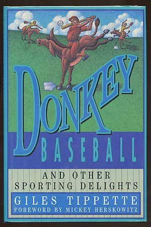 Donkey Baseball and Other Sporting Delights;: Tippette, Giles;