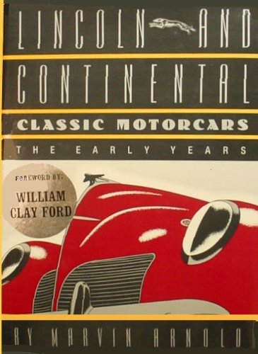 9780878336913: Lincoln and Continental Classic Motorcars: The Early Years