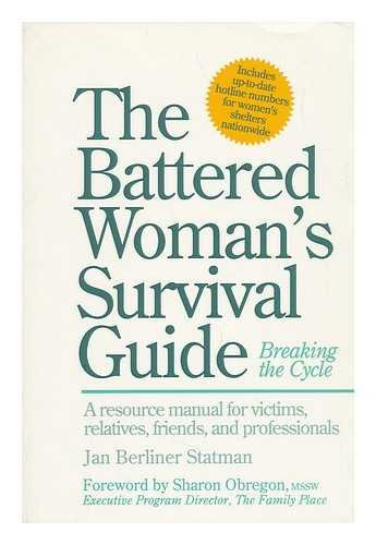 The Battered Woman's Survival Guide - Breaking the Cycle: Jan Berliner Statman