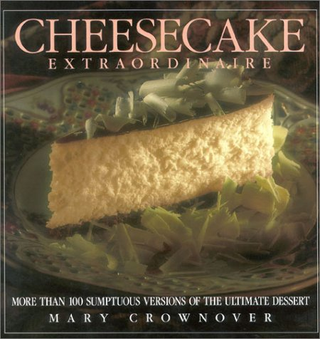 9780878337217: Cheesecake Extraordinaire: More Than 100 Versions of the Ultimate Dessert