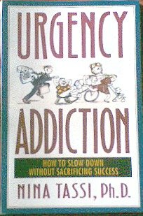 9780878337323: Urgency Addiction: How to Slow Down Without Sacrificing Success