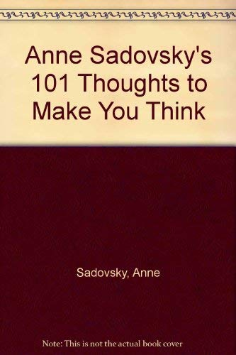 9780878337354: Anne Sadovsky's 101 Thoughts to Make You Think