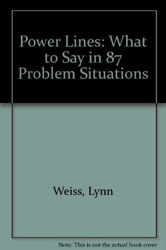Power Lines: What to Say in 87 Problem Situations: Lynn Weiss