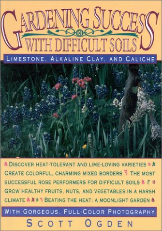 9780878337415: Gardening Success with Difficult Soils: Limestone, Alkaline Clay, and Caliche Soils