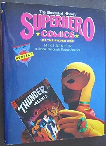 9780878337460: Superhero Comics: The Illustrated History (TAYLOR HISTORY OF COMICS)