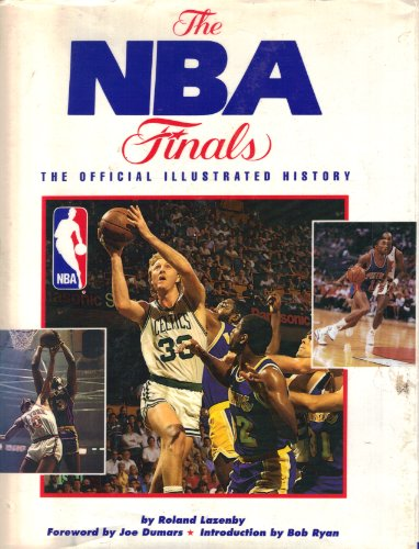 The Nba Finals: The Official Illustrated History: Roland Lazenby