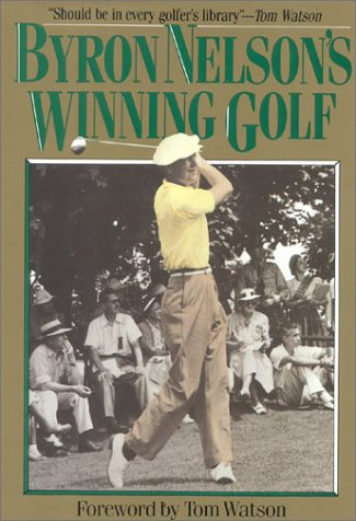 9780878338009: Byron Nelsons Winning Golf