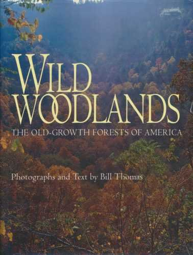 Wild Woodlands: The Old-Growth Forests of America