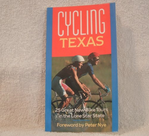 9780878338160: Cycling Texas: 25 Great New Bike Tours in the Lone Star State