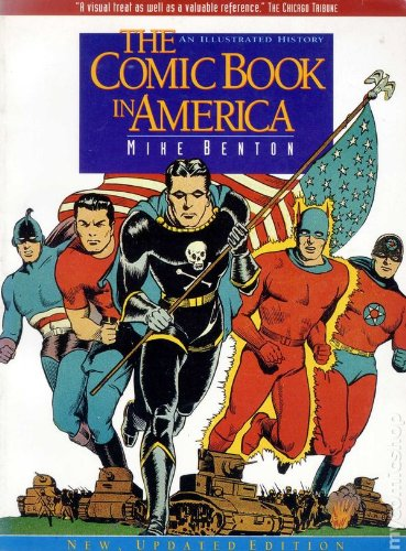 The Comic Book in America: An Illustrated History: Mike Benton