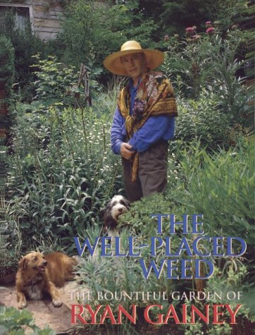 9780878338375: The Well-Placed Weed: The Bountiful Garden of Ryan Gainey