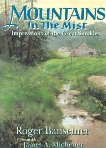 Mountains in the Mist: Impressions of the Great Smokies: Bansemer, Roger