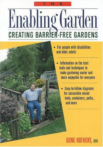 9780878338474: The Enabling Garden: Creating Barrier-Free Gardens