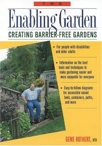 9780878338474: The Enabling Garden: A Guide to Lifelong Gardening