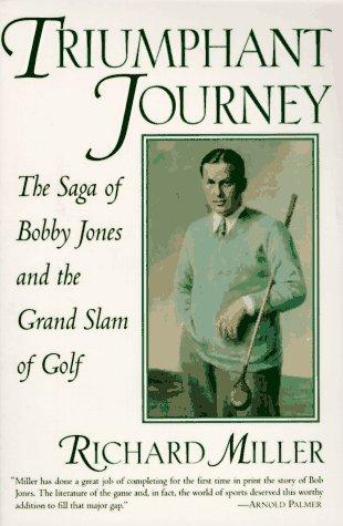 9780878338511: Triumphant Journey: The Saga of Bobby Jones and the Grand Slam of Golf