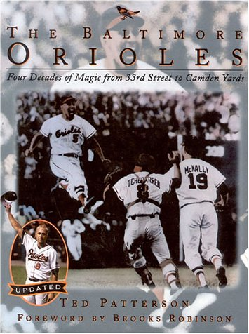 9780878338658: The Baltimore Orioles: Four Decades of Magic from 33rd Street to Camden Yards
