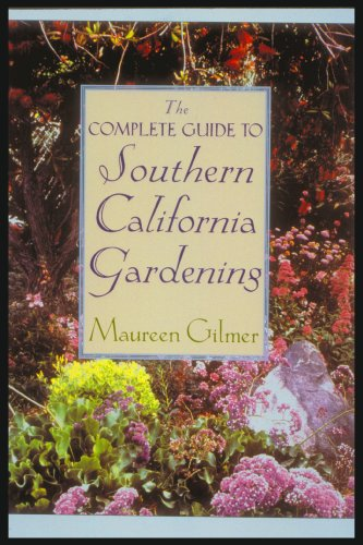 9780878338757: The Complete Guide To Southern California Gardening