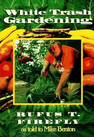 9780878339075: White Trash Gardening