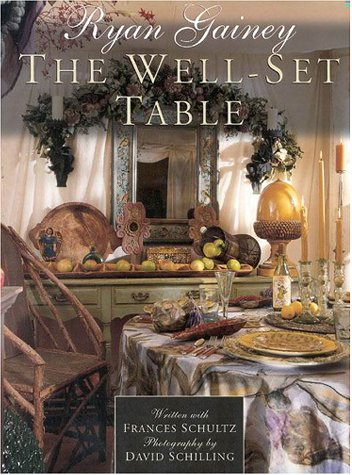 The Well-Set Table: Ryan Gainey; Frances Schultz