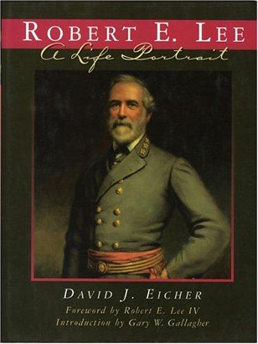 Robert E. Lee: A Portrait: Eicher David J.