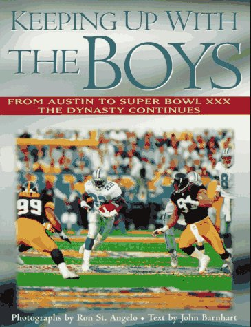 9780878339525: Keeping Up with the Boys: From Austin to Super Bowl XXX - The Dynasty Continues