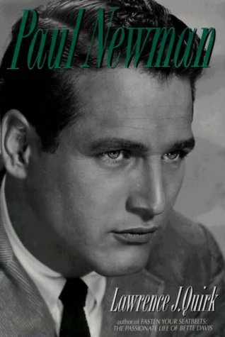 Paul Newman : The Man Behind the: Lawrence J. Quirk