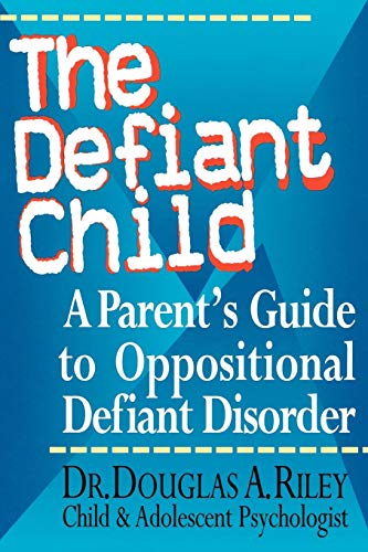 9780878339631: The Defiant Child: A Parent's Guide to Oppositional Defiant Disorder