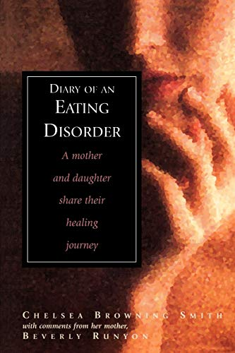 9780878339716: Diary of an Eating Disorder: A Mother and Daughter Share Their Healing Journey
