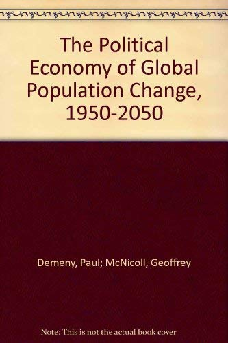9780878341146: The Political Economy of Global Population Change, 1950-2050