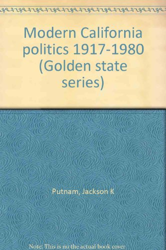 9780878350964: Modern California politics, 1917-1980 (Golden State series)