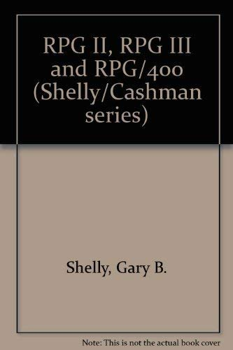 9780878352463: RPG II, RPG III and RPG/400 (The Shelly/Cashman series)