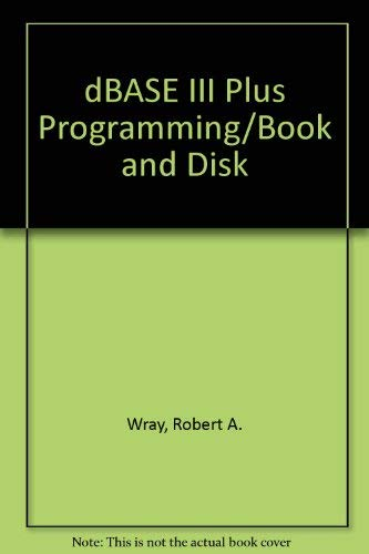 9780878352937: dBASE III Plus Programming/Book and Disk