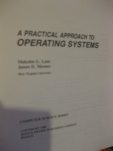 A Practical Approach to Operating Systems (Computer: Malcolm G. Lane,