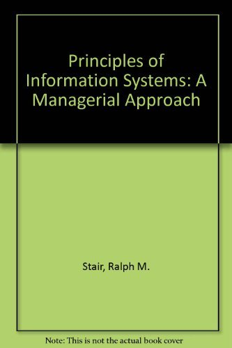 9780878357895: Principles of Information Systems: A Managerial Approach