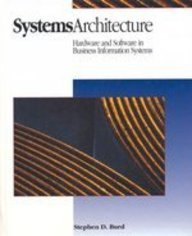 Systems Architecture: Hardware and Software in Business Information Systems: Burd, Stephen D.