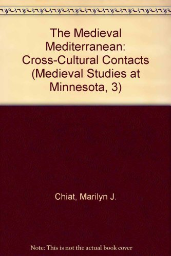9780878390502: The Medieval Mediterranean: Cross-Cultural Contacts (Medieval Studies at Minnesota, 3)