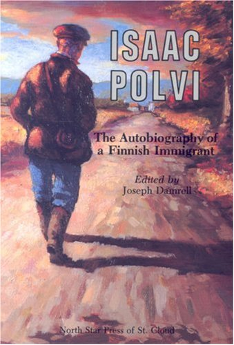 9780878390663: Isaac Polvi: The Autobiography of a Finnish Immigrant