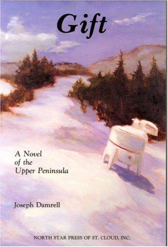 9780878390717: Gift: A Novel of the Upper Peninsula
