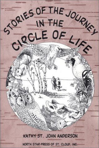 Stories of the Journey in the Circle of Life: Anderson, Kathy St John