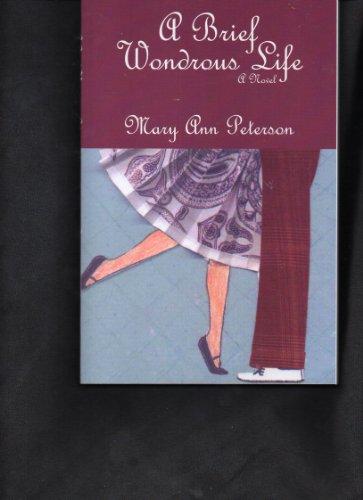 A Brief Wondrous Life: Mary Ann Peterson