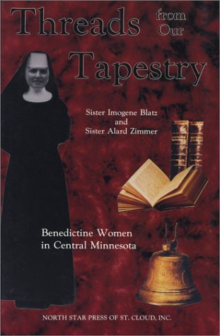 9780878390854: Threads From Our Tapestry: Benedictine Women in Central Minnesota