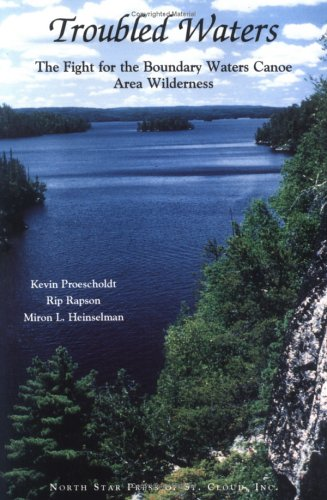 Troubled Waters: The Fight for the Boundary Waters Canoe Area Wilderness
