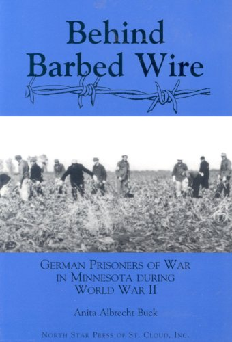 9780878391134: Behind Barbed Wire: German Prisoner of War Camps in Minnesota