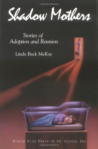 9780878391295: Shadow Mothers:Stories of Adoption and Reunion
