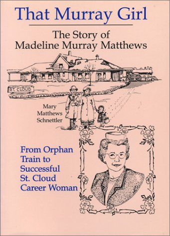 9780878391363: That Murray Girl: The Story of Madeline Murray Matthews (Minnesota)