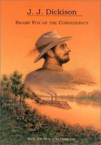 9780878391493: JJ Dickison: Swamp Fox of the Confederacy