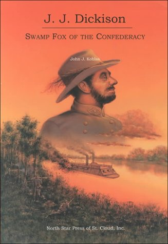 9780878391509: JJ Dickison: Swamp Fox of the Confederacy